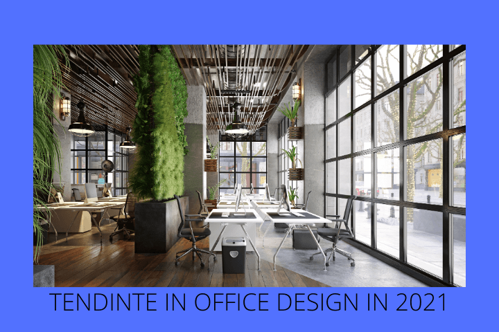 Tendinte in office design 2021